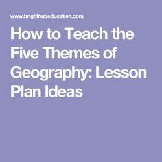 themes of geography education 1000 ideas about five themes of geography on pinterest