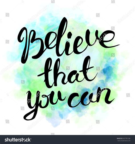 Believe That You Can believe that you can lettering quote on