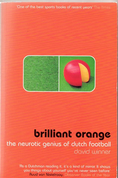 libro brilliant orange the neurotic five books about the beautiful game macleans ca