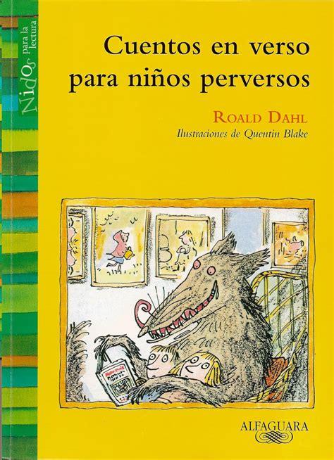 cuentos en verso para ni 241 os perversos de roald dahl mar de tinta