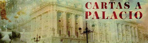 libro cartas a palacio alfonso fosco blanco quot cartas a palacio quot tiene todos los puntos para llegar a ser una serie de