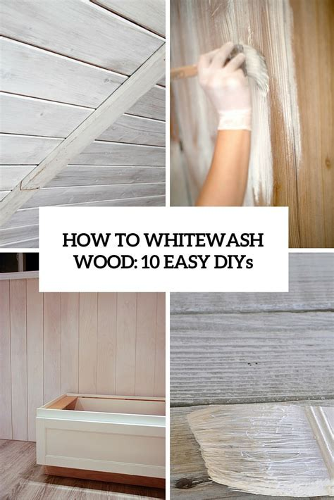 How To Whitewash Wood: 10 Easy And Cool DIYs   Shelterness