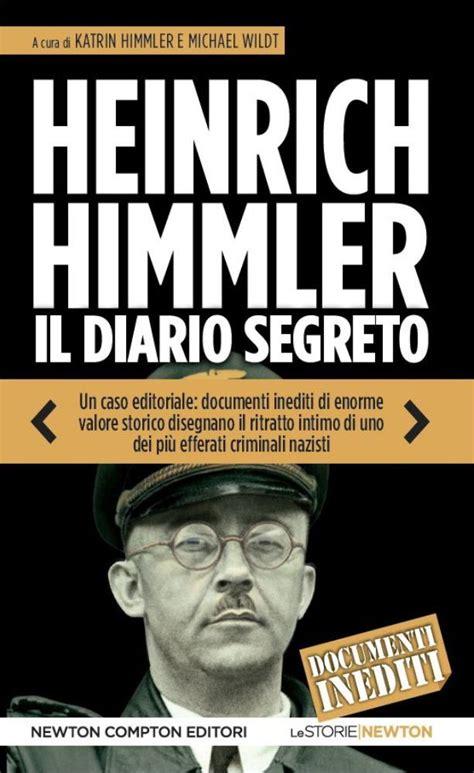 libro heinrich himmler heinrich himmler il diario segreto newton compton editori