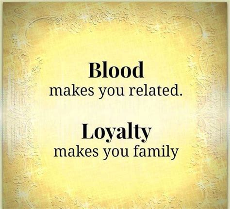 themes related to family blood makes you related loyalty makes you family