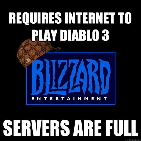 Diablo Meme - requires internet to play diablo 3 servers are full