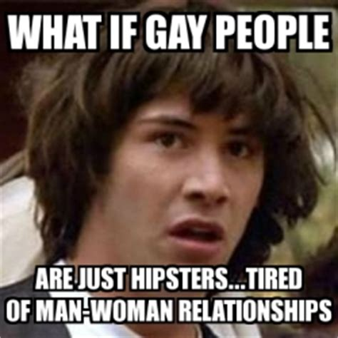 meme keanu reeves what if gay people are just hipsters