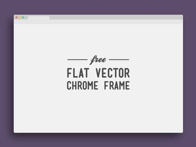 browser eps flat vector chrome frame by jeffrey kam dribbble