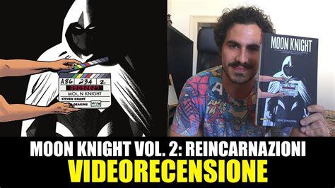 moon knight vol 2 marvel panini moon knight vol 2 reincarnazioni la videorecensione youtube