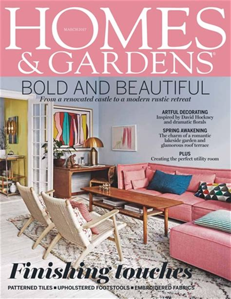 home and house magazine homes gardens magazine march 2017 subscriptions