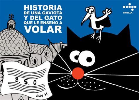 libro el vuelo de una historia de una gaviota y del gato que le ense 241 243 a volar ivan monje ivan monje