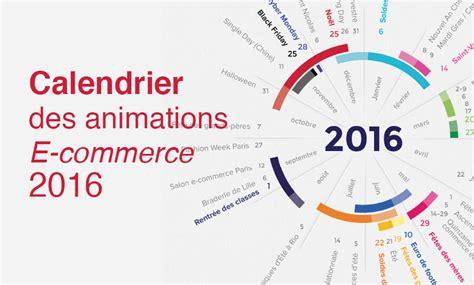 Calendrier E Commerce 2016 Calendrier Des Animations E Commerce 2016