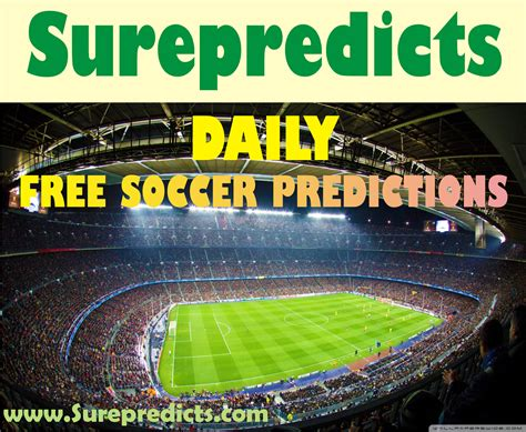 best soccer predictions for free surepredicts best football prediction website weekend