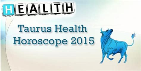 taurus health horoscope 2015