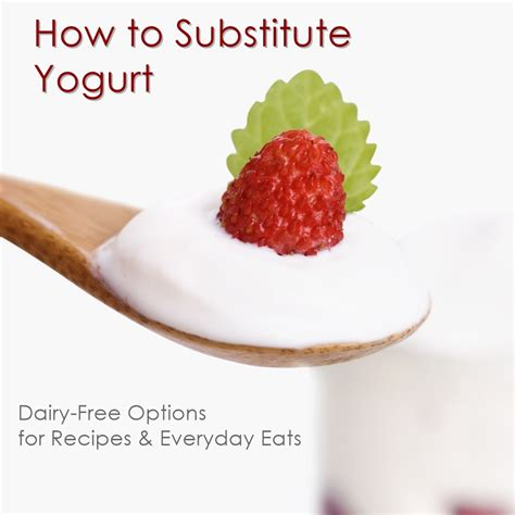 how to substitute yogurt for dairy free and vegans go
