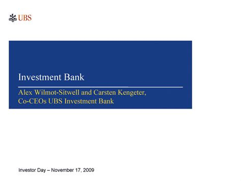 ubs investment bank ag investment bankinvestor day november 17 2009alex wilmot