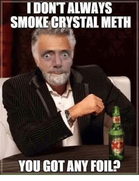 Crystal Meth Meme - funny meth memes of 2017 on sizzle mething
