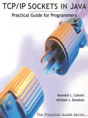Tcp Ip Sockets In Java By Kenneth L Calvert 183 Overdrive