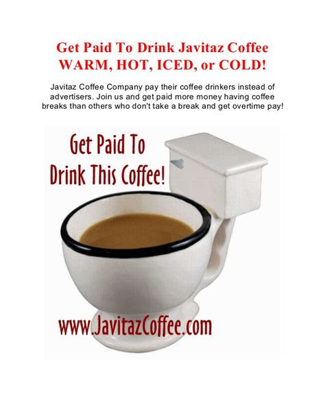But Wont Your Soda Get Warm by Get Paid To Drink Javitaz Coffee Warm Iced Or Cold