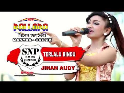 despacito jihan audy new pallapa terlalu rindu jihan audy new pallapa youtube