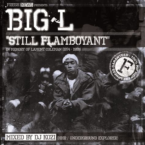big l flamboyant big l live the trs 171 still flamboyant 187 by dj kozi