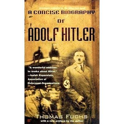 biography about hitler a concise biography of adolf hitler by thomas fuchs