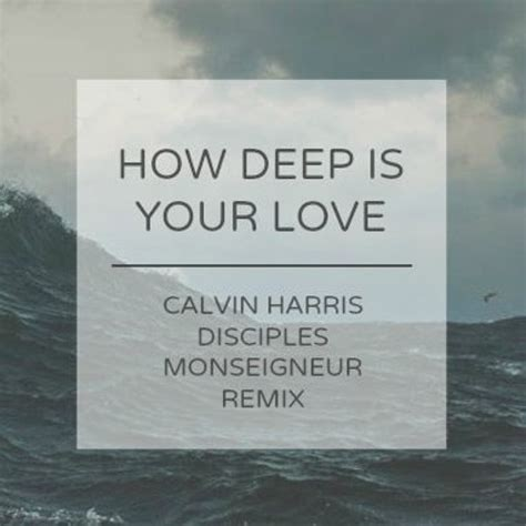calvin harris and disciples how deep is your love ege 10 42
