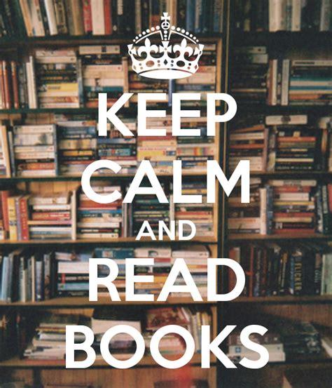 keep books keep calm and read books i books books