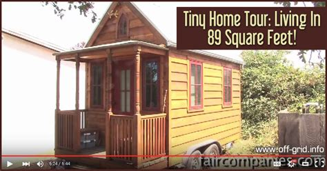tiny house tour tiny home tour living in 89 square feet off grid