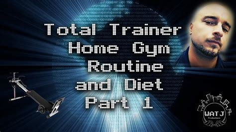 total trainer home routine and diet part 1