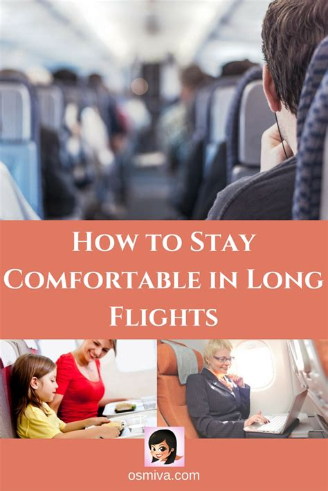 how to be comfortable on long flights how to stay comfortable in long flights osmiva