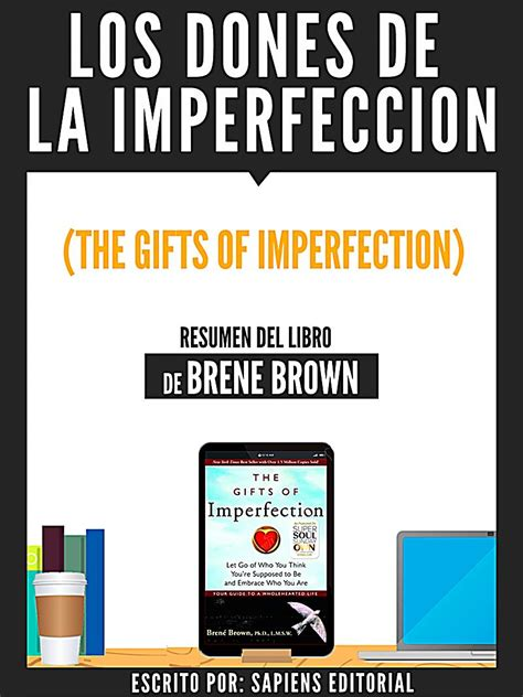 desarrollo personal los dones de la imperfeccion the gifts of imperfection resumen del libro
