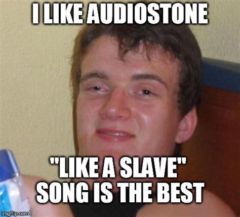 Stoner Guy Memes - audioslave imgflip