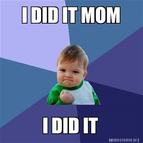 Where Did Memes Come From - meme creator i did it mom i did it meme generator at