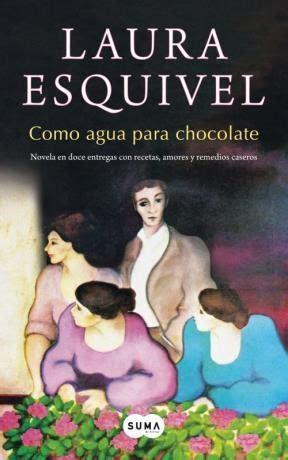 descargar el libro como agua para chocolate gratis en pdf como agua para chocolate por esquivel laura 9789870432425 c 250 spide com