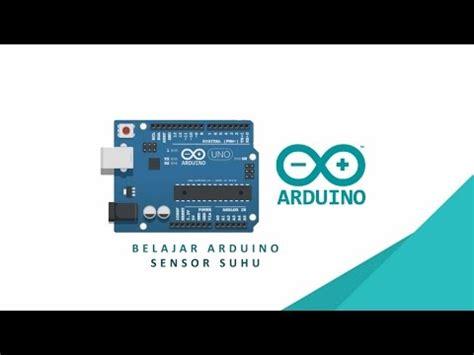 tutorial arduino uno youtube tutorial arduino uno rangkaian sensor suhu lm35 youtube