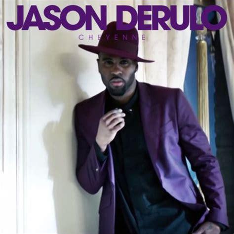 jason derulo cheyenne lyrics jason derulo and blog on pinterest
