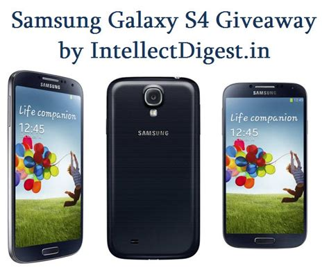 Samsung Galaxy S4 Giveaway - samsung galaxy s4 giveaway win galaxy s4 on intellect digest