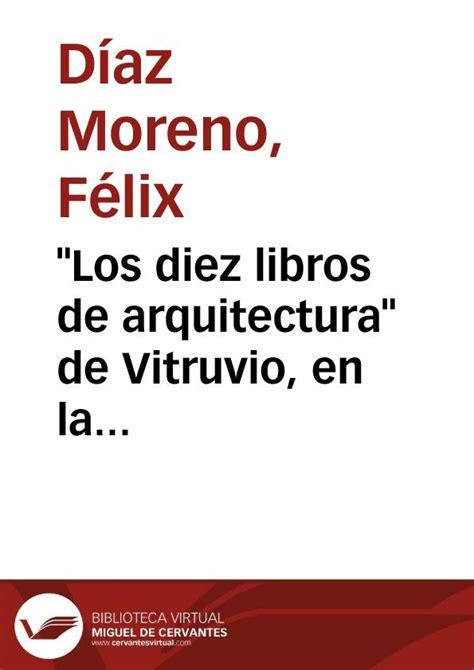 los diez libros de arquitectura pdf quot los diez libros de arquitectura quot de vitruvio en la traducci 243 n de jos 233 ortiz y sanz 1787