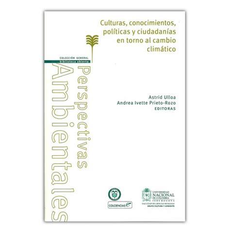 libro 582 en torno al comprar libro culturas conocimientos pol 237 ticas y ciudadan 237 as en torno al cambio clim 225 tico