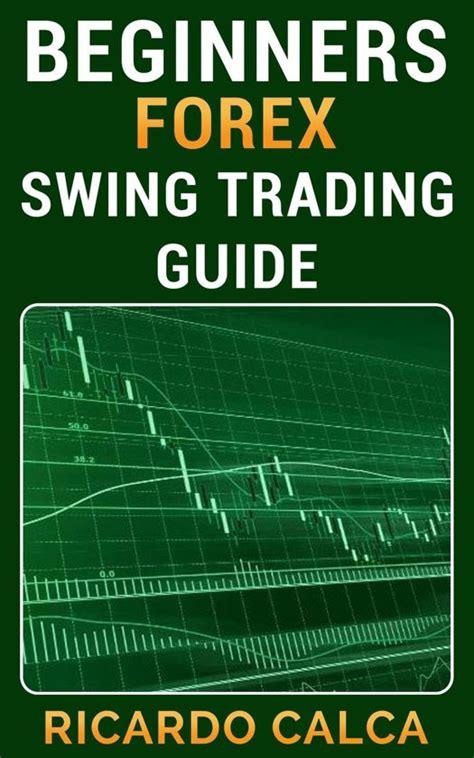 swing guide forex swing trading guide uyesyni web fc2 com