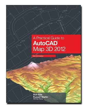 tutorial autocad map 3d 2012 a practical guide to autocad map 3d 2012 cadapult