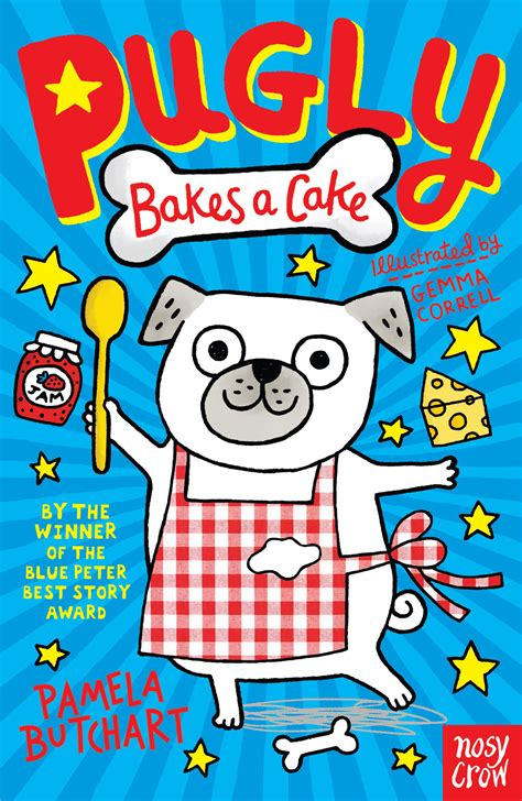 pugly bakes a cake pugly bakes a cake butchart illustrated by gemma correll 9780857635990