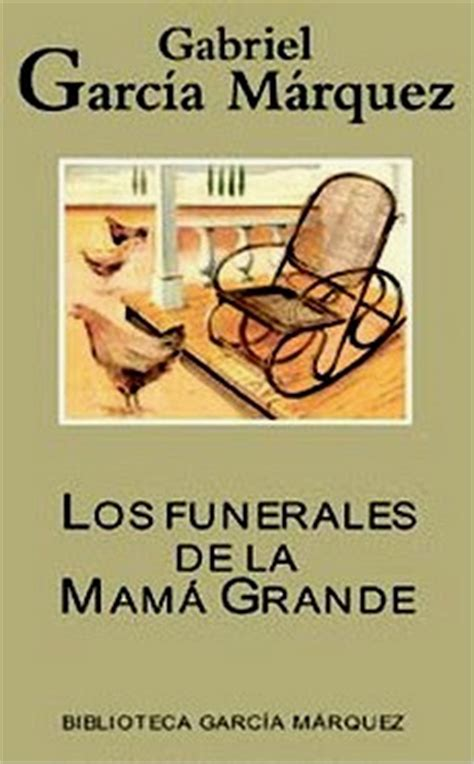 los funerales de mama 1000 images about la obra de gabo on gabriel libros and historia
