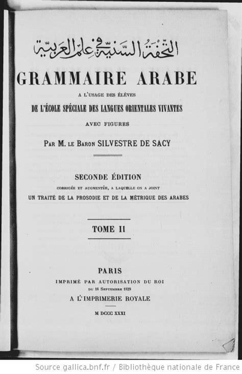 Grammaire arabe. Tome 2 / de Silvestre de Sacy ; revue par