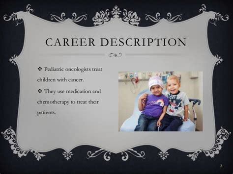 Oncologist Description by Pediatric Oncologist