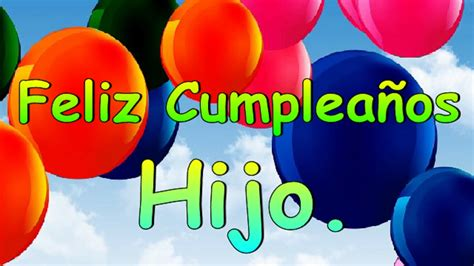 imagenes hijo feliz cumpleaños feliz cumplea 241 os hijo youtube