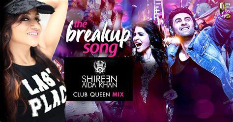 queen film dj song the breakup song club queen mix dj shireen
