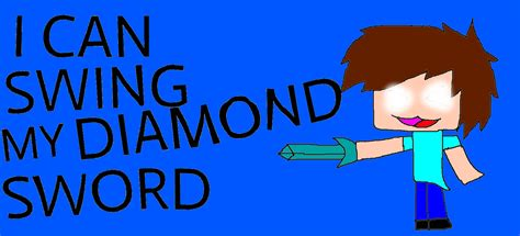 i can swing my sowrd i can swing my sword by ask lord herobrine on deviantart
