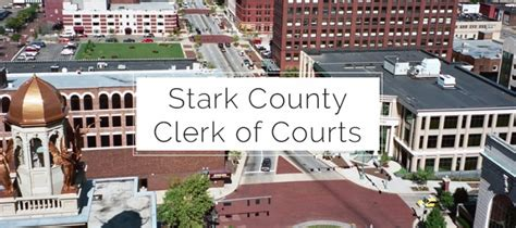 Stark County Ohio Court Records Stark County Clerk Of Courts Downtown Canton