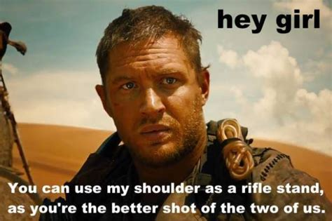 Mad Memes - hey girl we will await this feminist mad max meme in